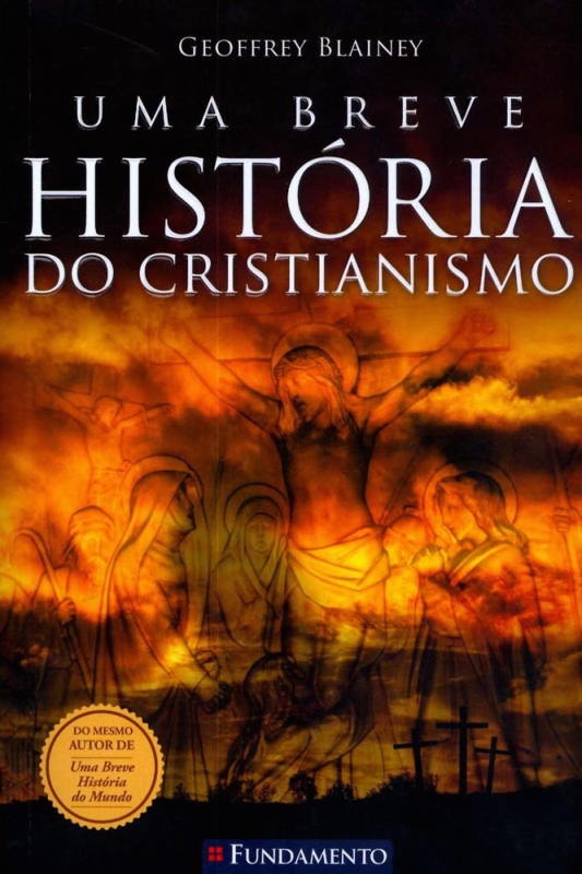 Capa de Uma breve história do cristianismo - Geoffrey Blainey