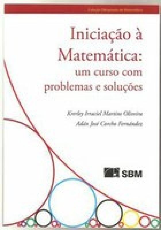 Capa de Iniciação à Matemática: um curso com problemas e soluções - Krerley oliveira e Adán Fernández