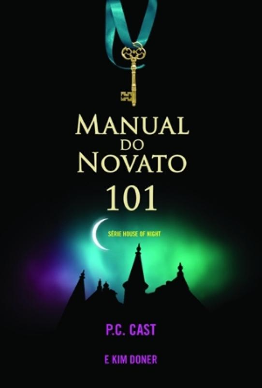 Capa de Manual do novato 101 - P. C. Cast; Kim Doner