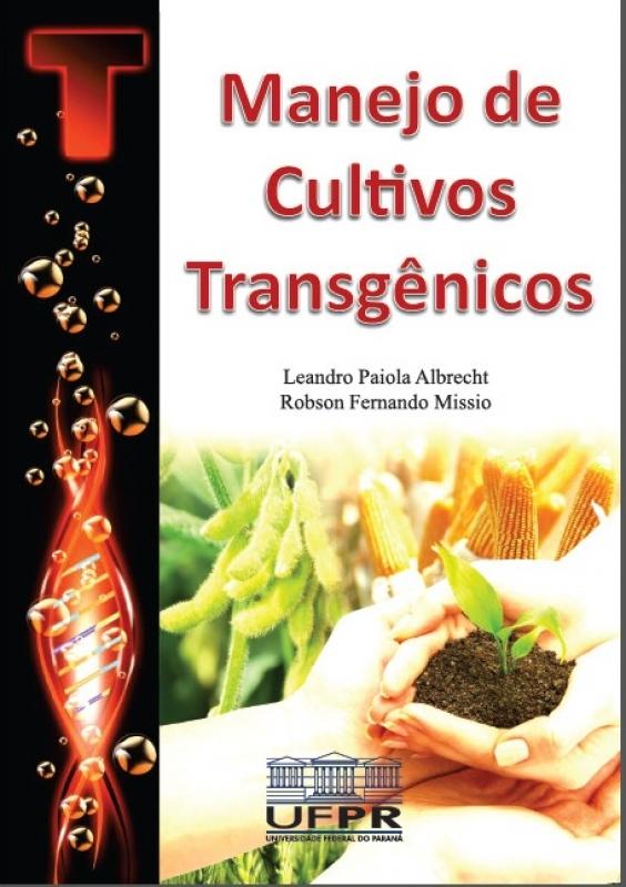 Capa de Manejo de cultivos transgênicos - Leandro Paiola Albrecht, Robson Fernando Missio