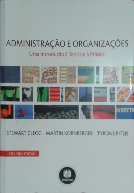 Capa de Administração e organizações - Stewart Clegg Martin Kornberger Tyrone Pitsis