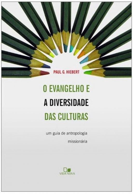 Capa de O evangelho e a diversidade das culturas - Paul G. Hiebert