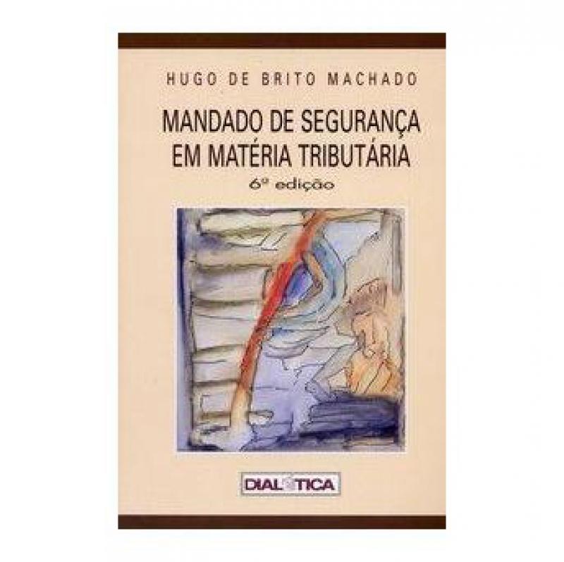 Capa de Mandado de Segurança em Matéria Tributária - Hugo de Brito Machado