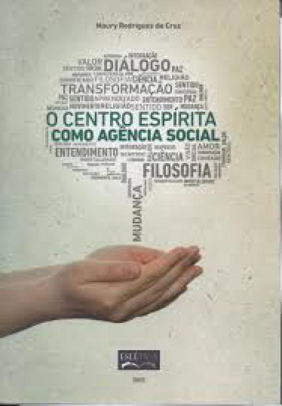 Capa de O Centro Espírita como Agência Social - Maury Rodrigues da Cruz