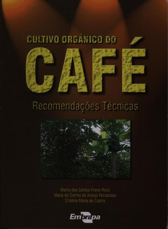 Capa de Cultivo Orgânico de Café - Marta dos Santos Freire Ricci Maria do Carmo de Araujo Fernandes Cristina Maria Castro