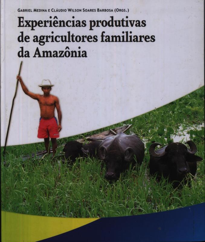 Capa de Experiências produtivas de Agricultores Familiares da Amazônia - Gabriel Medina e Cláudio Wilson Soares Barbosa Orgs