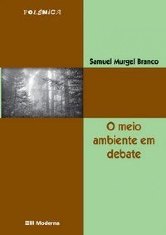 Capa de O meio ambiente em debate - Samuel Murgel Branco