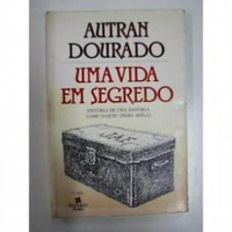 Capa de UMA VIDA EM SEGREDO - AUTRAN DOURADO