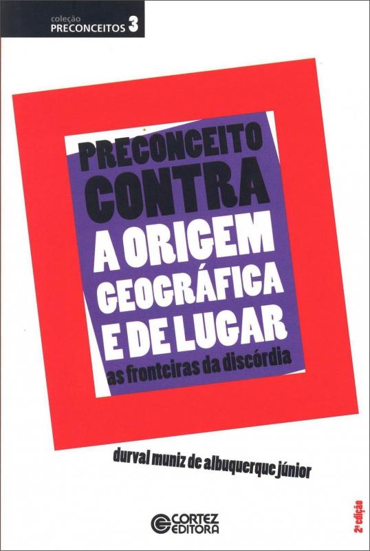 Capa de Preconceito contra a origem geográfica e de lugar - Durval Muniz de Alburguergue Júnior