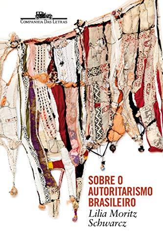 Capa de Sobre o autoritarismo brasileiro - Lilia Moritz Schwarcz