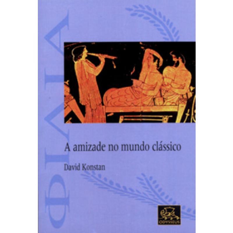 Capa de Amizade no mundo clássico - David Konstan