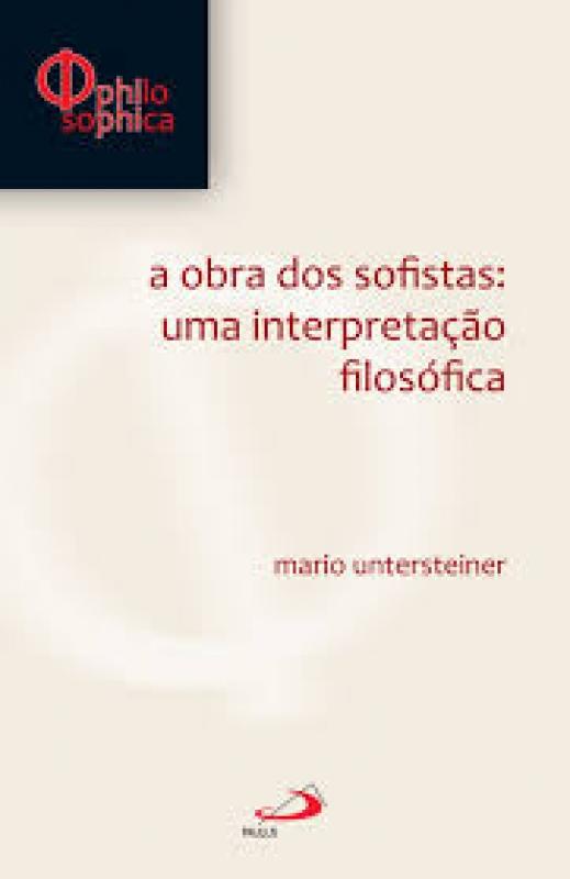 Capa de A obra dos sofistas: uma interpretação filosófica - Mario Untersteiner