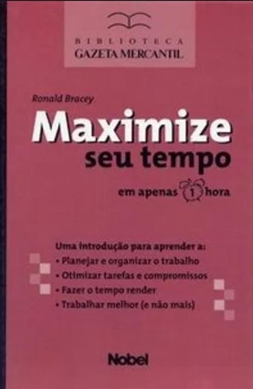 Capa de Maximize seu tempo - Ronald Bracey