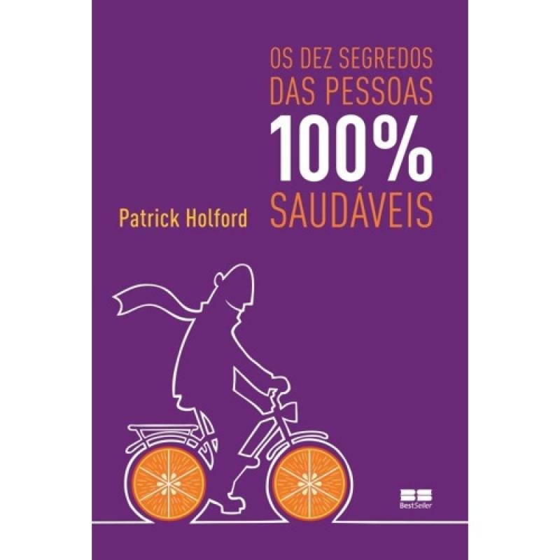 Capa de Os dez segredos das pessoas 100% saudaveis - Patrick Holford