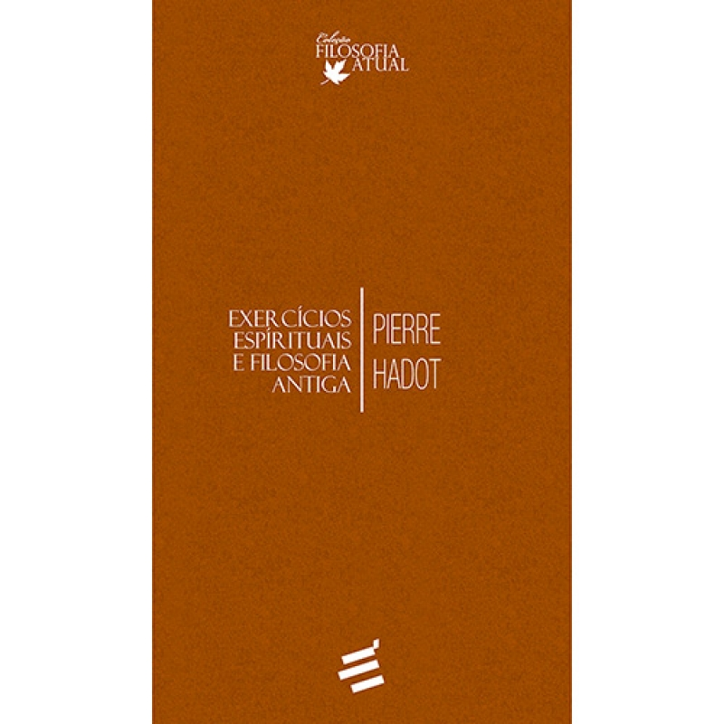 Capa de Exercícios espirituais e filosofia antiga - Pierre Hadot
