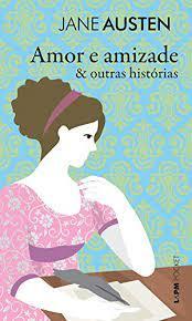 Capa de Amor e amizade - Jane Austen