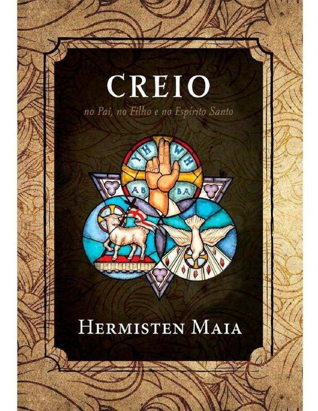 Capa de Creio no pai, no filho e no espírito santo - Hermisten Maia
