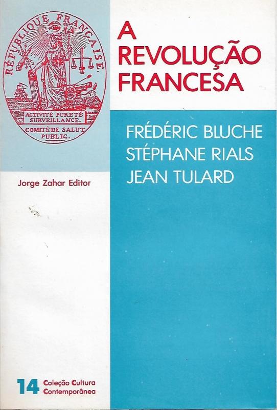 Capa de A Revolução francesa - Frédéric Bluche, Stéphane Rials, Jean Tulard
