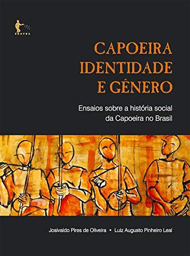 Capa de Capoeira, identidade e gênero - Josivaldo Pires de Oliveira, Luiz Augusto Pinheiro Leal