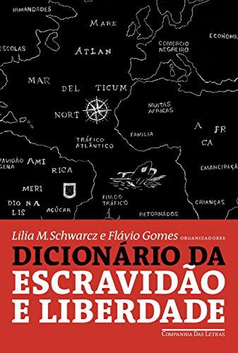 Capa de Dicionário da escravidão e liberdade - Lilia Moritz Schwarcz, Flávio dos Santos Gomes