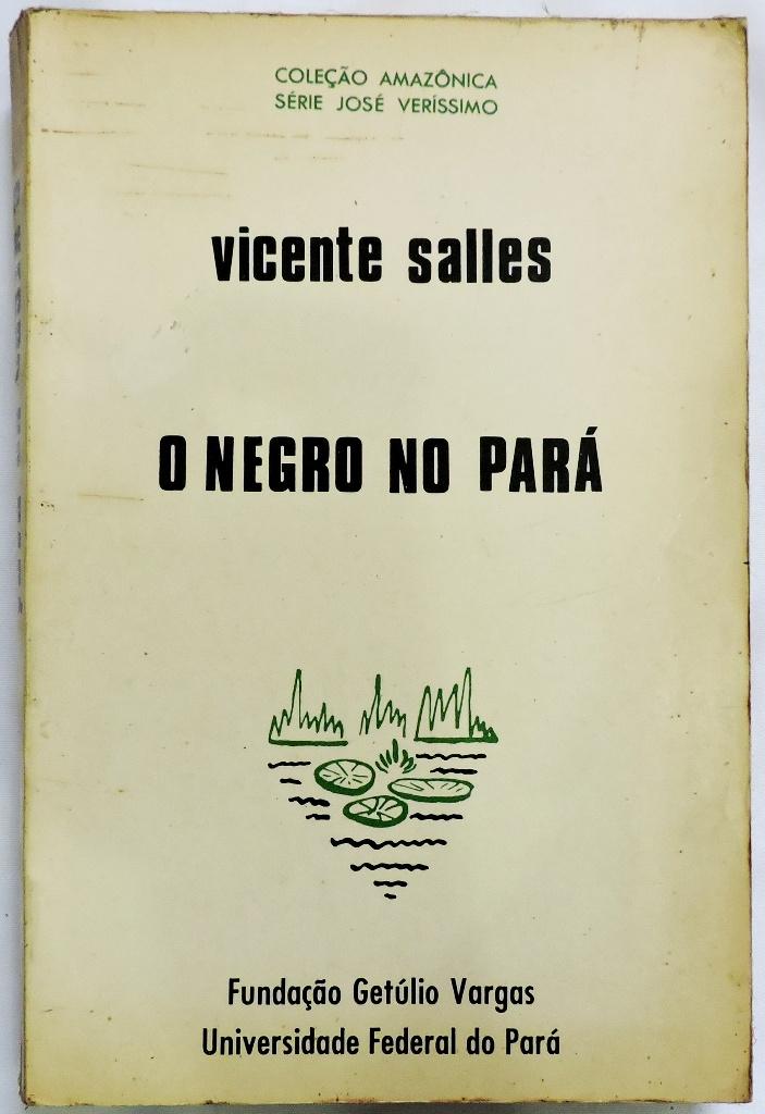 Capa de O negro no Pará, sob regime da escravidão - Vicente Salles