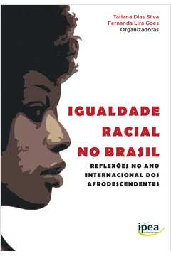 Capa de Igualdade racial no Brasil - Tatiana Dias Silva; Fernanda Lira Goes